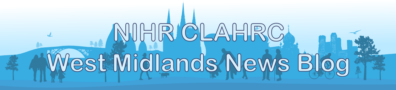 NIHR CLAHRC West Midlands News Blog